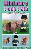 Miniature Pony Pals Knitting Pattern