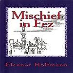 Mischief in Fez | Eleanor Hoffmann