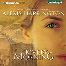 Home by Morning (       UNABRIDGED) by Alexis Harrington Narrated by Amy Rubinate