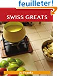 Swiss Greats: Delicious Swiss Recipes...
