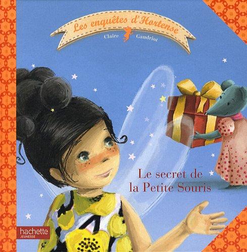 Le secret de la Petite Souris (Les enquêtes d'Hortense)