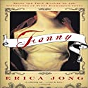 Fanny: Being the True History of the Adventures of Fanny Hackabout-Jones (       UNABRIDGED) by Erica Jong Narrated by Nicola Barber