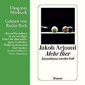 Mehr Bier | Jakob Arjouni