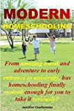 Modern Homeschooling: From amazing travel and adventure to early entrance to university, has homeschooling finally evolved enough for you to take it seriously?