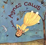 When Agnes Caws (0689814712) by Fleming, Candace