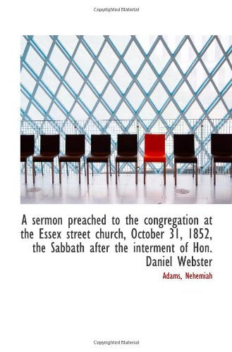 A sermon preached to the congregation at the Essex street church, October 31, 1852, the Sabbath afte