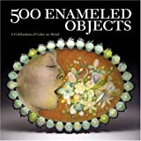 500 Enameled Objects (500 Series)by Lark Books