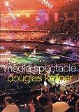 Media Spectacle (041526829X) by Kellner, Douglas
