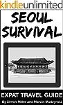 Seoul Survival (Korean Travel Guide):...