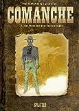 Comanche: Band 7. Der Mann mit dem Teufelsfinger