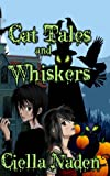 img - for Cat Tales and Whiskers: A Young Adult Paranormal Christian Novelette book / textbook / text book