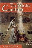 The Witchs Cauldron: A Novel