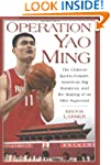 Operation Yao Ming: The Chinese Sport...