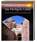 Unterwegs im Heiligen Land: Das illus...