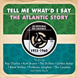 Tell Me What'd I Say: The Atlantic Story 1955-1960