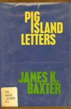 Pig Island Letters by James K. Baxter