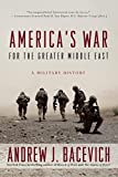 img - for America's War for the Greater Middle East: A Military History book / textbook / text book