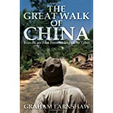 The Great Walk of China: Travels on Foot from Shanghai to Tibetby Graham Earnshaw