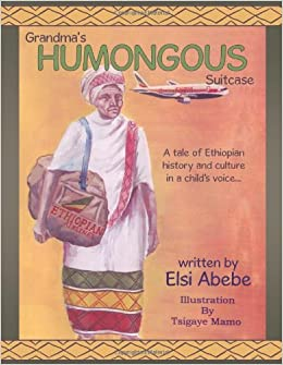 Grandma's Humongous Suitcase: A tale of Ethiopian history and culture