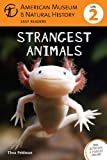 Thea Feldman Strangest Animals (American Museum of Natural History Easy Readers)