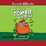 My Big Fat Zombie Goldfish | Mo O'Hara