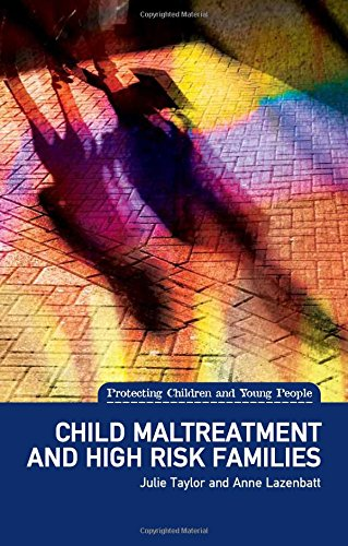 Child Maltreatment and High Risk Families (Protecting Children and Young People)