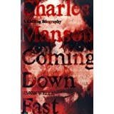 Charles Manson: A Chilling Biography: Coming Down Fastby Simon Wells
