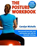 The Posture Workbook: Free yourself with back, neck and shoulder pain with the Alexander Technique (English Edition)