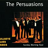 Sunday Morning Soul ~ The Persuasions