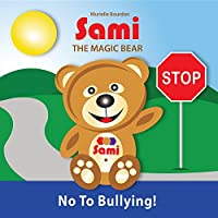 Sami The Magic Bear: No To Bullying! by Murielle Bourdon ebook deal