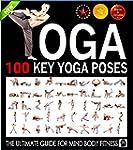 Yoga: 100 Key Yoga Poses and Postures...