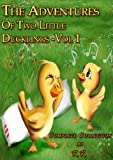 The Adventures Of Two Little Ducklings - Vol 1 (Complete Collection;Perfect for Bedtime;Beautifully Illustrated Children's Picture Book)