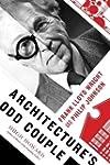 Architecture's Odd Couple: Frank Lloy...