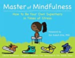 Master of Mindfulness: How to Be Your...