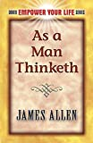 As a Man Thinketh (Dover Empower Your Life) (0486452832) by Allen, James