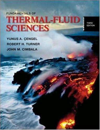 Fundamentals of Thermal-Fluid Sciences with Student Resource CD, by Yunus Cengel, Robert Turner