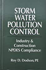 Storm Water Pollution Control Municipal Industrial and Construction NPDES Compliance by Roy Dodson
