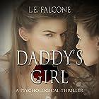 Daddy's Girl: A Psychological Thriller Hörbuch von L. E. Falcone Gesprochen von: Laura Di Nunno