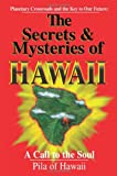img - for The Secrets and Mysteries of Hawaii: A Call to the Soul book / textbook / text book