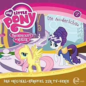 Die Modenschau (My Little Pony 7) Hörspiel