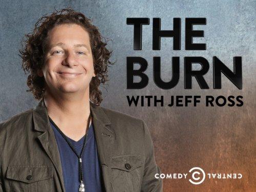 The Burn with Jeff Ross Season 1