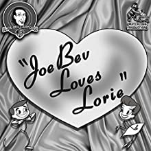 Joe Bev Loves Lorie: A Joe Bev Cartoon, Volume 10 Performance Auteur(s) : Joe Bevilacqua, Daws Butler, Pedro Pablo Sacristán Narrateur(s) : Lorie Kellogg