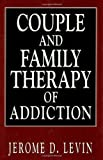 img - for Couple and Family Therapy of Addiction (Library of Substance Abuse Treatment) book / textbook / text book