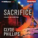 Sacrifice: Detective Jane Candiotti, Book 3 (       UNABRIDGED) by Clyde Phillips Narrated by Angela Dawe