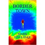 Border Towndi Mark Halliday