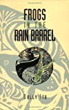 img - for Frogs in the Rain Barrel book / textbook / text book