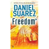 Freedom (TM) (Daemon Book 2) ~ Daniel Suarez