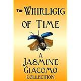 The Whirligig of Time ~ Jasmine Giacomo