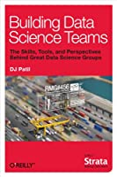 Building Data Science Teams Front Cover