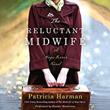 The Reluctant Midwife: A Hope River Novel (       UNABRIDGED) by Patricia Harman Narrated by Heather Henderson